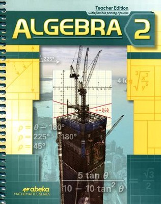 Abeka Algebra 2 Teacher's Edition, Grade 10 (2016 Version)   -