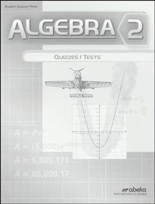 Abeka Algebra 2 Quizzes & Tests, Grade 10 (2016 Version)   -