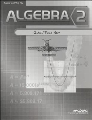 Abeka Algebra 2 Quiz & Tests Key, Grade 10, 2016 Version   -