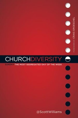 Church Diversity: Sunday The Most Segregated Day of the Week - eBook  -     By: Scott Williams