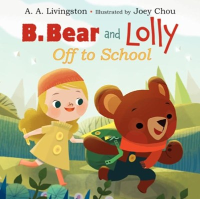 B. Bear and Lolly  -     By: A.A. Livingston     Illustrated By: Joey Chou