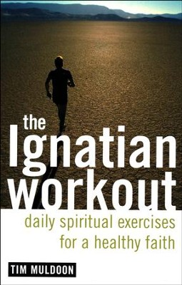 The Ignatian Workout: Daily Spiritual Exercises  -     By: Tim Muldoon