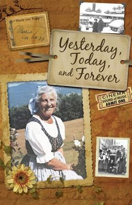Yesterday, Today, and Forever - eBook  -     By: Maria Von Trapp