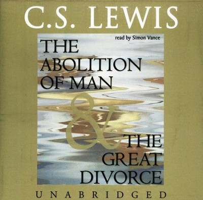 The Abolition of Man/The Great Divorce            - Audiobook on CD          -     Narrated By: Robert Whitfield     By: C.S. Lewis