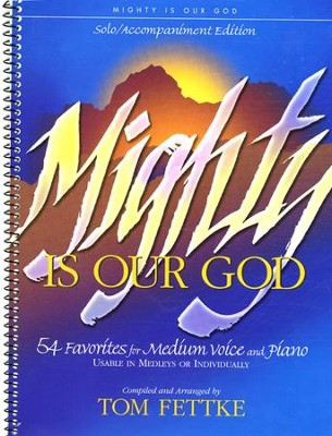 Mighty Is Our God, Solo/Accompaniment Edition  -     By: Tom Fettke