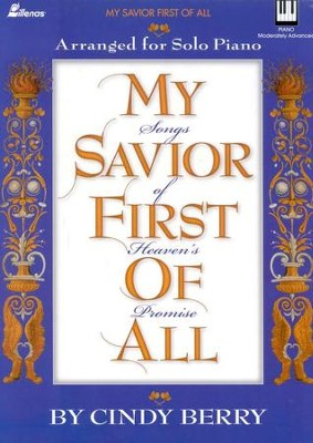 My Savior First of All   -     By: Cindy Berry