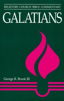 Galatians: Believers Church Bible Commentary     -     By: George R. Brunk III