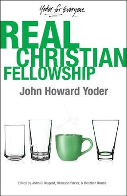 #3: Real Christian Fellowship  -     By: John C. Nugent, Branson L. Parler, Heather Bunce