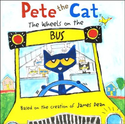 Pete the Cat: The Wheels on the Bus  -     By: James Dean     Illustrated By: James Dean