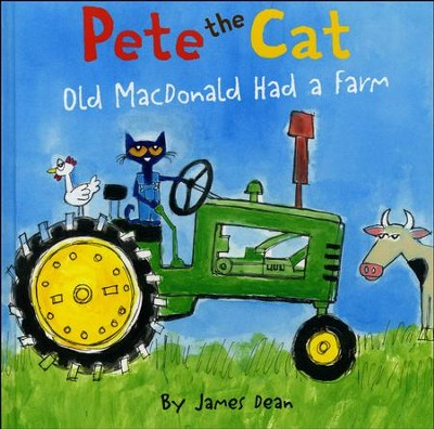 Pete the Cat: Old MacDonald Had a Farm  -     By: James Dean     Illustrated By: James Dean
