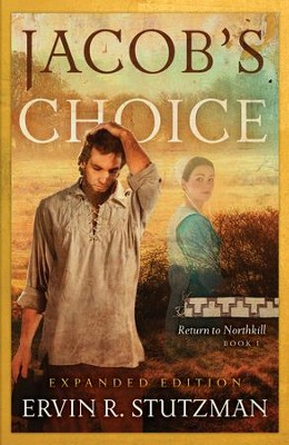 Jacob's Choice,Return to Northkill Series #1   -     By: Ervin R. Stutzman