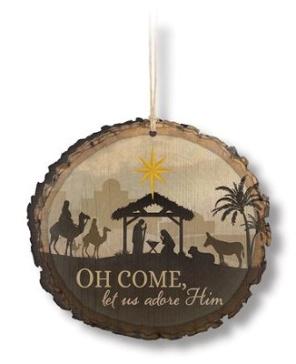 Oh Come, Let Us Adore Him Ornament  -