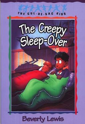 The Creepy Sleep Over, Cul-de-Sac Kids #17   -     By: Beverly Lewis