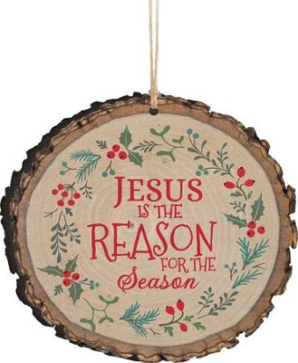 Jesus Is the Reason For the Season Ornament  -