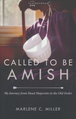 Called to Be Amish  -     By: Marlene C. Miller