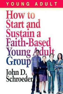 How to Start and Sustain a Faith-Based Young Adult Group - eBook  -