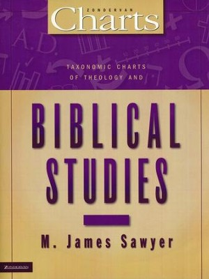 Taxonomic Charts of Theology and  Biblical Studies  -     By: M. James Sawyer