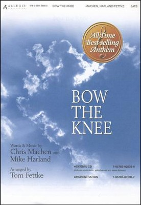 Bow The Knee, Anthem  -     By: Tom Fettke