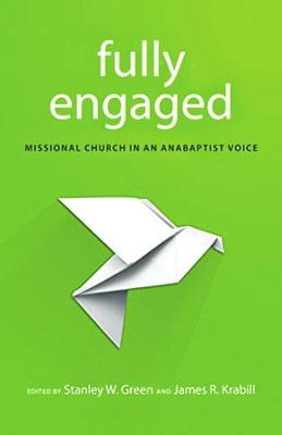 Fully Engaged  -     By: Stanley W. Green, James R. Krabill