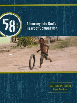 58: A Three-Week Journey Into God's Heart of Compassion, Participant Guide   -     By: Scott Todd
