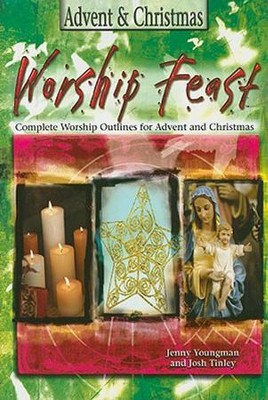 Worship Feast - Advent & Christmas: Worship Experiences to Celebrate the Season - eBook  -     By: Jennifer Youngman