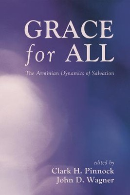 Grace for All: The Arminian Dynamics of Salvation  -