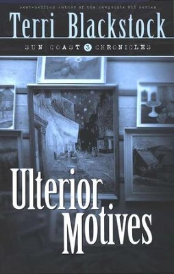 Ulterior Motives, Sun Coast Chronicles #3   -     By: Terri Blackstock
