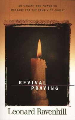 Revival Praying  -     By: Leonard Ravenhill