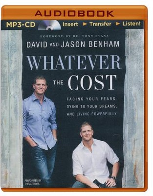 Whatever the Cost: Facing Your Fears, Dying to Your Dreams, and Living Powerfully - unabridged audio book on MP3-CD  -     Narrated By: David Benham     By: David Benham, Jason Benham