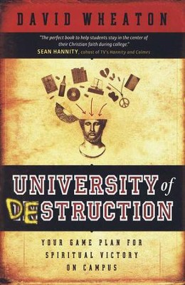 University of Destruction: Your Game Plan For Spiritual Victory on Campus  -     By: David Wheaton