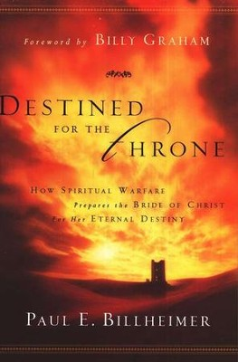 Destined for the Throne, repackaged edition   -     By: Paul E. Billheimer