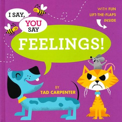 I Say, You Say Feelings!  -     By: Tad Carpenter