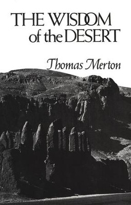 The Wisdom of the Desert   -     By: Thomas Merton