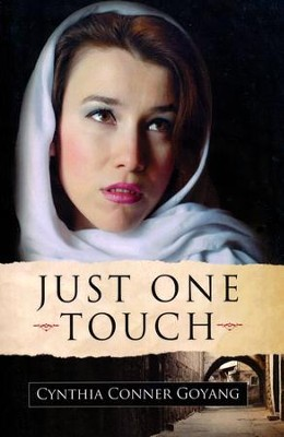 Just One Touch  -     By: Cynthia Goyang