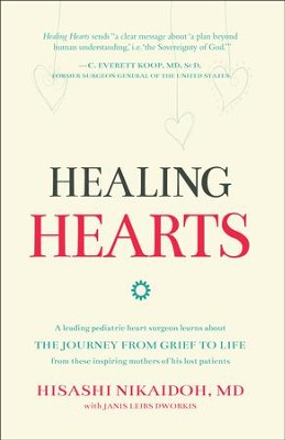 Healing Hearts: The Journey From Grief To Life   -     By: Hisashi Nikaidoh