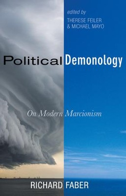 Political Demonology: On Modern Marcionism  -     By: Richard Faber