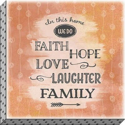 In This Home We Do Faith Hope Love Laughter Family Canvas Art  -