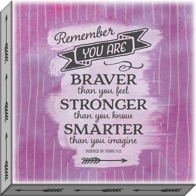 Remember You Are Braver, Stronger, Smarter Canvas Art  -