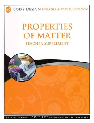 Teacher Supplement, Properties of Matter: God's Design Series   -     By: Debbie Lawrence, Richard Lawrence