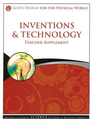 Teacher Supplement, Inventions & Technology: God's Design Series   -     By: Debbie Lawrence, Richard Lawrence