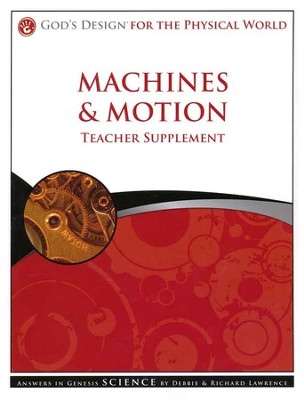 Teacher Supplement: Machines & Motion: God's Design Series   -     By: Debbie Lawrence, Richard Lawrence