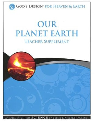 Teacher Supplement, Our Planet Earth: God's Design Series   -     By: Debbie Lawrence, Richard Lawrence