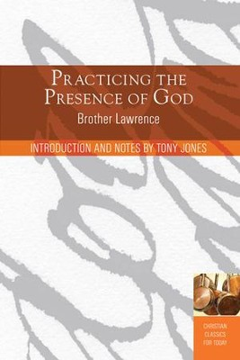 Practicing the Presence of God: Learn to Live Moment-by-Moment - eBook  -     By: Brother Lawrence, Tony Jones