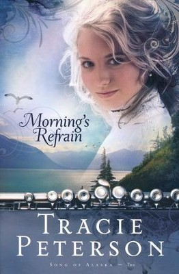 Morning's Refrain, Song of Alaska Series #2  - Slightly Imperfect  -     By: Tracie Peterson