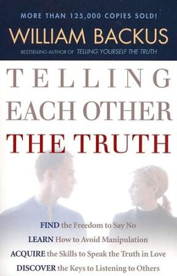 Telling Each Other the Truth  -     By: William Backus