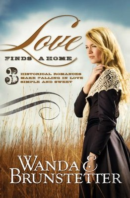 Love Finds a Home: 3 Historical Romances Make Falling in Love Simple and Sweet - eBook  -     By: Wanda E. Brunstetter