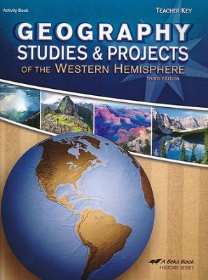 Abeka Geography Studies and Projects of the Western  Hemisphere, Third Edition--Teacher's Key  -