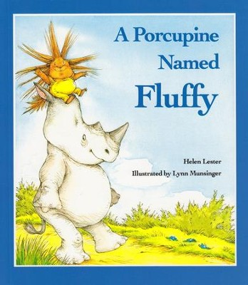 A Porcupine Named Fluffy    -     By: Helen Lester
