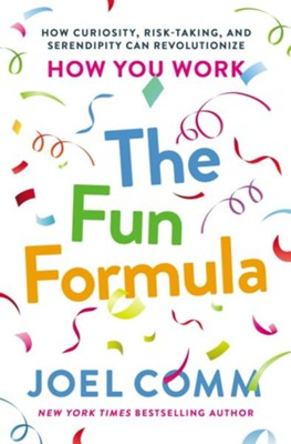 The Fun Formula  -     By: Joel Comm