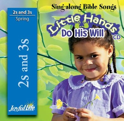 Little Hands Do His Will (ages 2 & 3) Audio CD (Spring Quarter)  -